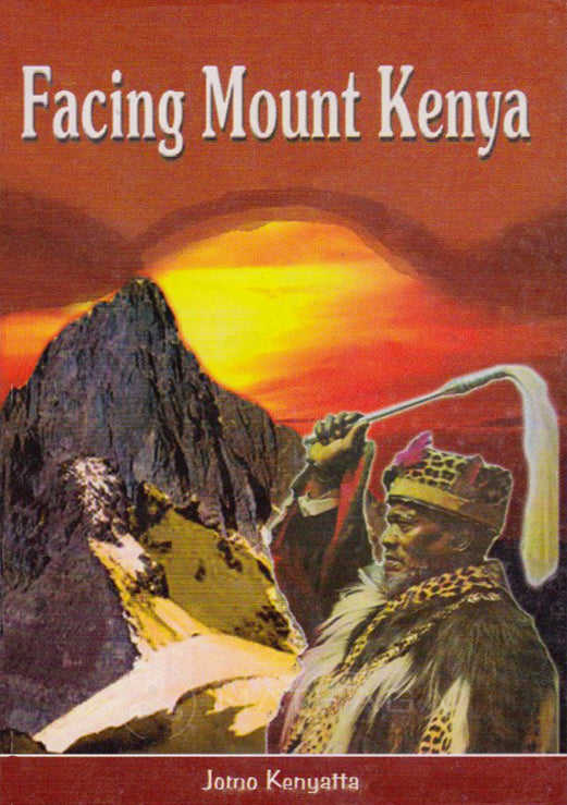 FACING MOUNT KENYA (ORIGINAL 1938 Edition) By Jomo Kenyatta