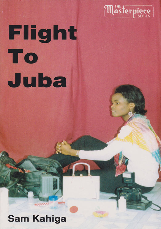 FLIGHT TO JUBA by SAM KAHIGA