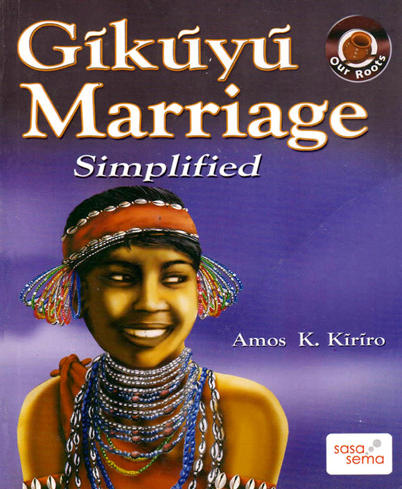 GĪKŪYŪ MARRIAGE SIMPLIFIED by Amos K. Kīrīro