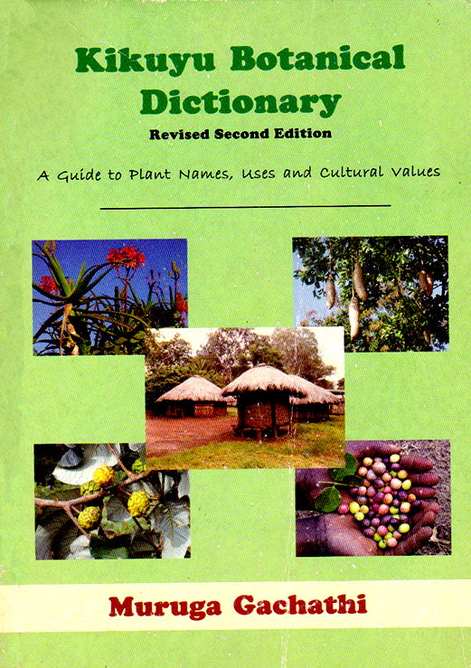 KIKUYU BOTANICAL DICTIONARY by Muruga Gacathi