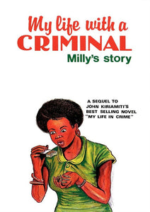 MY LIFE WITH A CRIMINAL by John Kīrīamītī