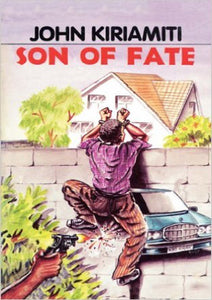 SON OF FATE - John Kīrīamītī