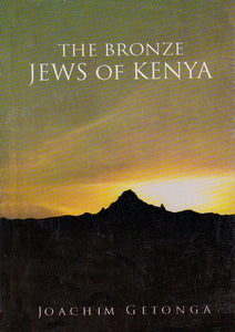 THE BRONZE JEWS OF KENYA by Joachim Gītonga