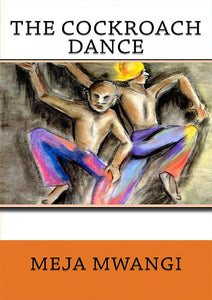 THE COACHROACH DANCE by Meja Mwangi