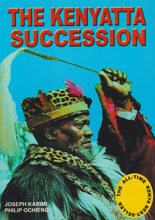 THE KENYATTA SUCCESSION by Philip Karīmi & Philip Ochieng'