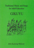 GIKUYU TRADITIONAL MUSIC AND SONGS FOR ADULT EDUCATION By John Kamenyi Wahome