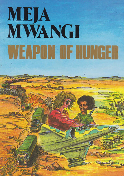 WEAPON OF HUNGER by Meja Mwangi