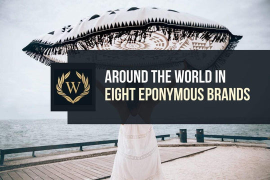 Around the World in Eight Eponymous Brands - Eponymous