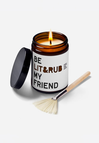 Be Rub & Lit My Friend Limited Edition