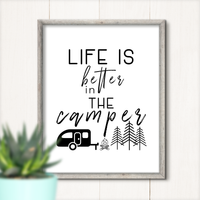 Life is better in the camper printable RV decor