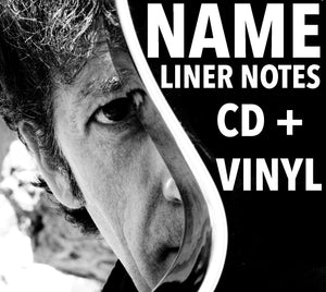 Your Name In The Liner Notes + signed CD & Vinyl + Digital Download! (only available until March 8th)