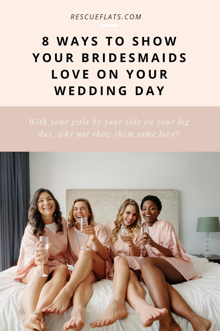 8 Ways To Celebrate Your Bridesmaids On Your Wedding Day