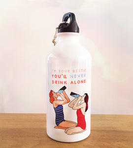 Water Bottle You'll never drink alone