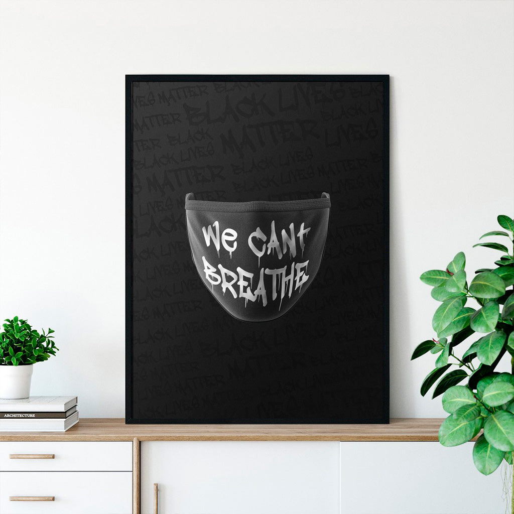 We Can't Breathe Print