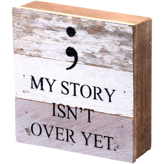Second Nature By Hand 6x6 Inch Reclaimed Wood Art, Handcrafted Decorative Wall Plaque — My Story Isn't Over Yet