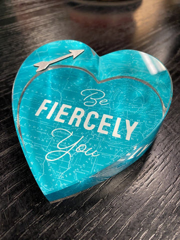 "BOXED 3.5W Teal Acrylic ""Be Fiercely You"" Paperweight"