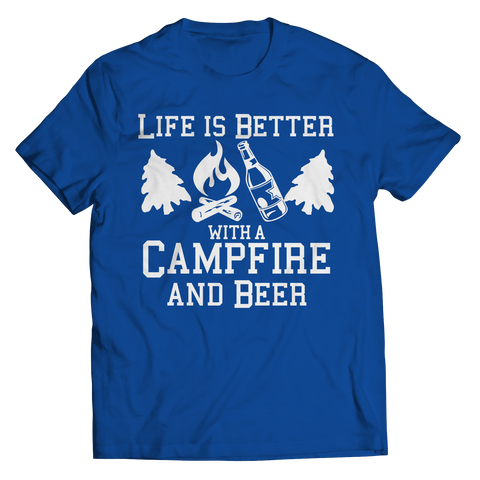 Life Is Better With A Campfire And Beer