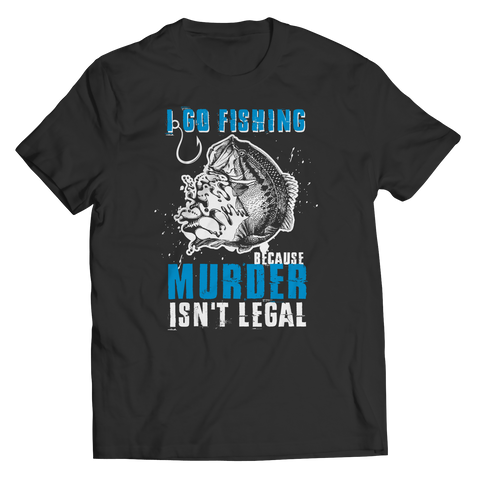 Image of Fishing Because Murder Isn't Legal