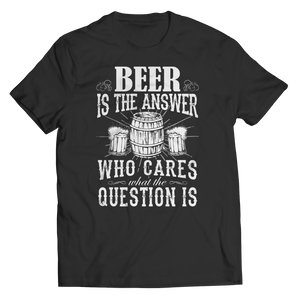 Limited Edition - Beer is The Answer who care what the Question is