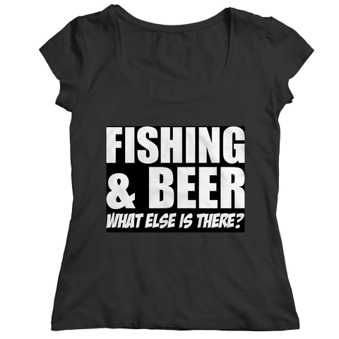 Limited Edition - Fishing and Beer What Else is There?
