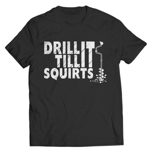 Limited Edition - Drill It Til It Squirts