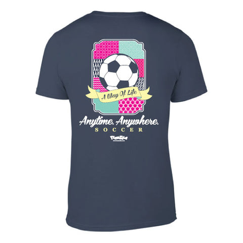 Soccer - Anytime Anywhere  Short Sleeve Tee