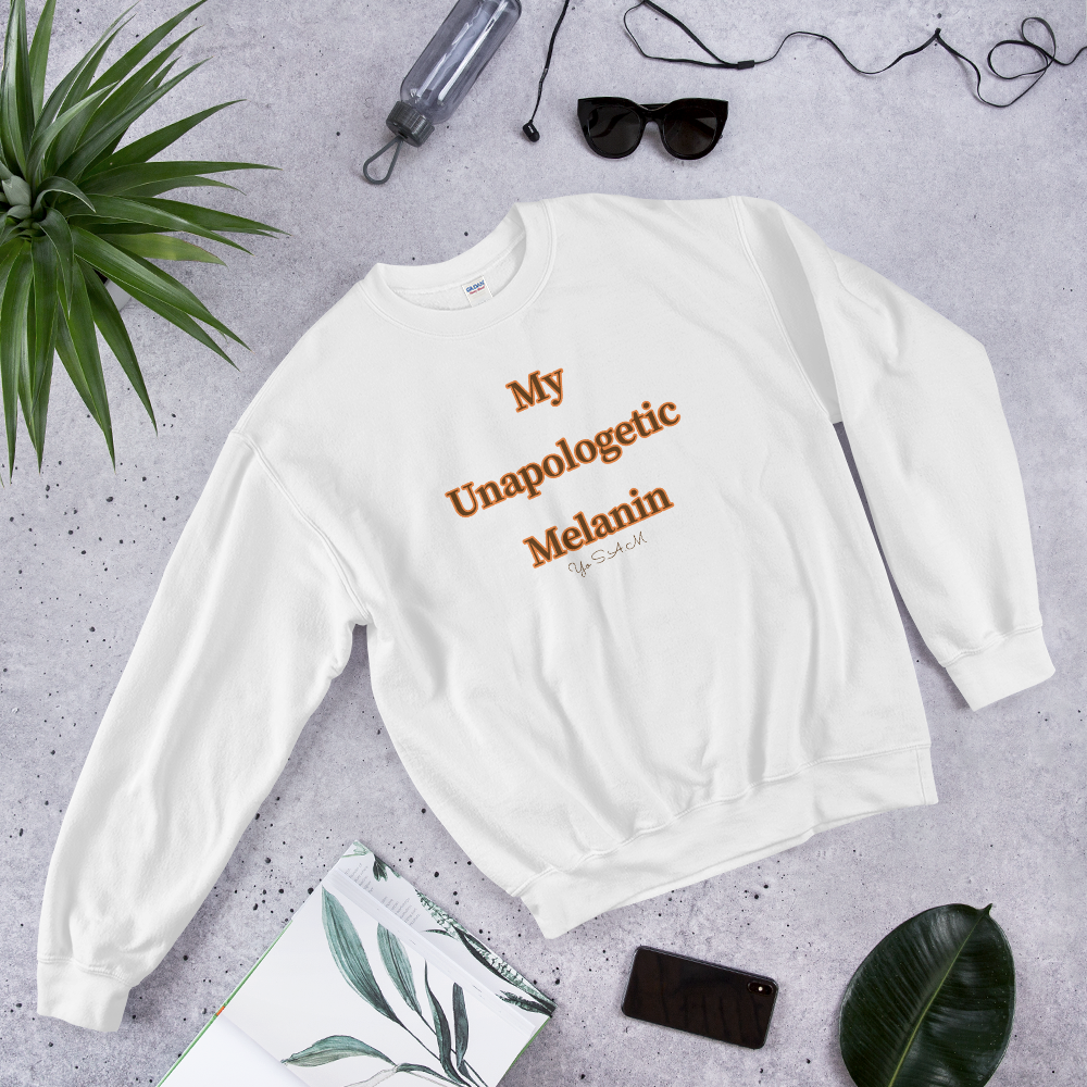 """My Unapologetic Melanin"" Sweatshirt"