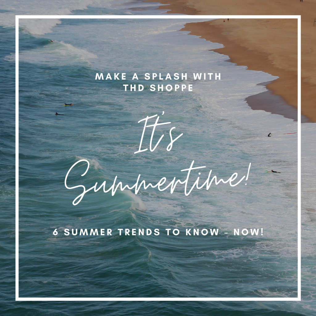 6_summer_trends_to_know_now_2021_thdshoppe