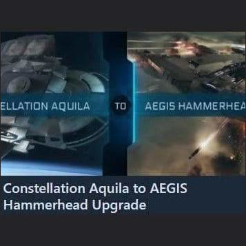 Constellation Aquila to AEGIS Hammerhead Upgrade | Upgrade | Jpeg_Warehouse | Space Foundry Marketplace.