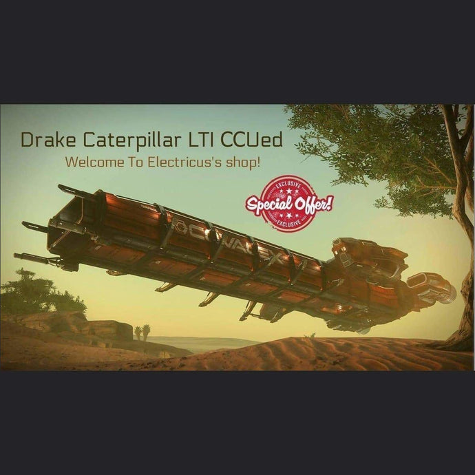 Drake Caterpillar LTI ССUed | Standalone CCU'd Ship | Official Store by Electricus | Space Foundry Marketplace.