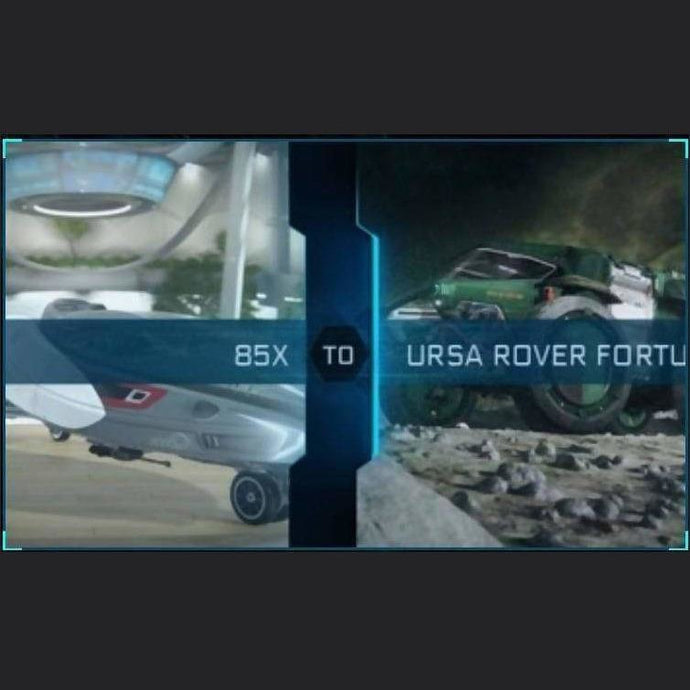 85X TO URSA ROVER FORTUNA | Upgrade | Might | Space Foundry Marketplace.