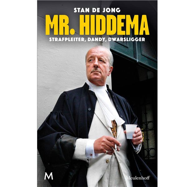 MR. Hiddema - Strafpleiter, dandy, dwarsligger