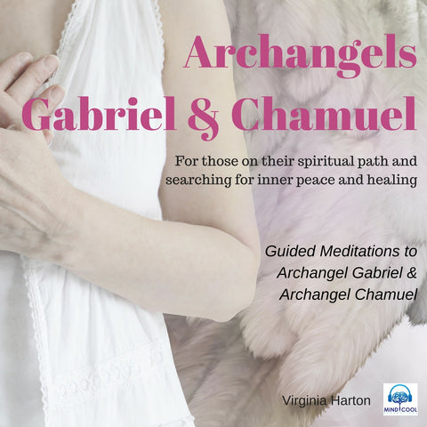 Guided Meditations to Archangel Gabriel and Archangel Chamuel front cover