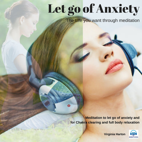 Let Go of Anxiety: The Life You Want Through Meditation front cover