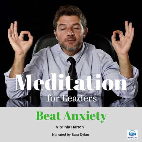 Meditation for Leaders: Beat Anxiety front cover
