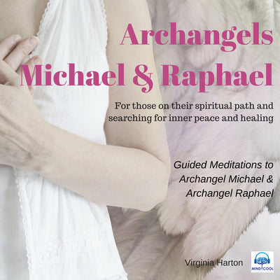 Guided Meditations to Archangel Michael & Archangel Raphael front cover