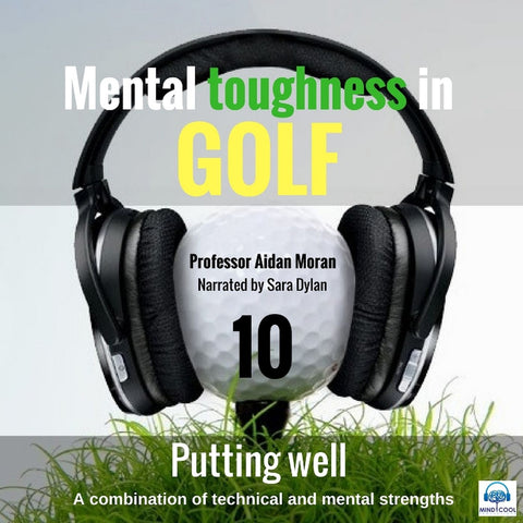 Mental toughness in Golf - 10 Putting Well front cover