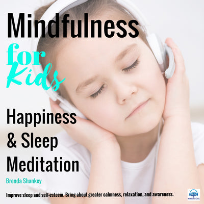 Mindfulness for Kids: Happiness and Sleep Meditation front cover