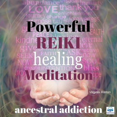 Powerful Reiki Healing Meditation: Ancestral Addiction front cover