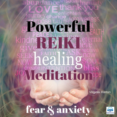Powerful Reiki Healing Meditation for Fear and Anxiety front cover