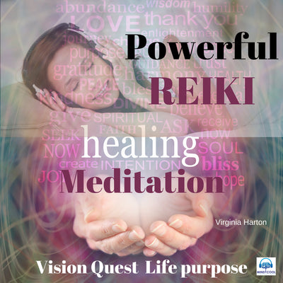 Powerful Reiki Healing Meditation: Vision Quest for Life Purpose front cover