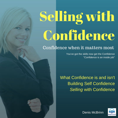 Selling with Confidence - Confidence When It Matters Most front cover