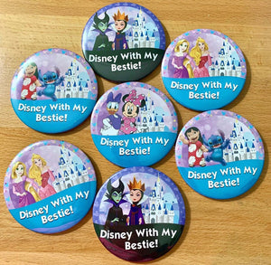 Disney With My Bestie Custom Buttons- Set of 2