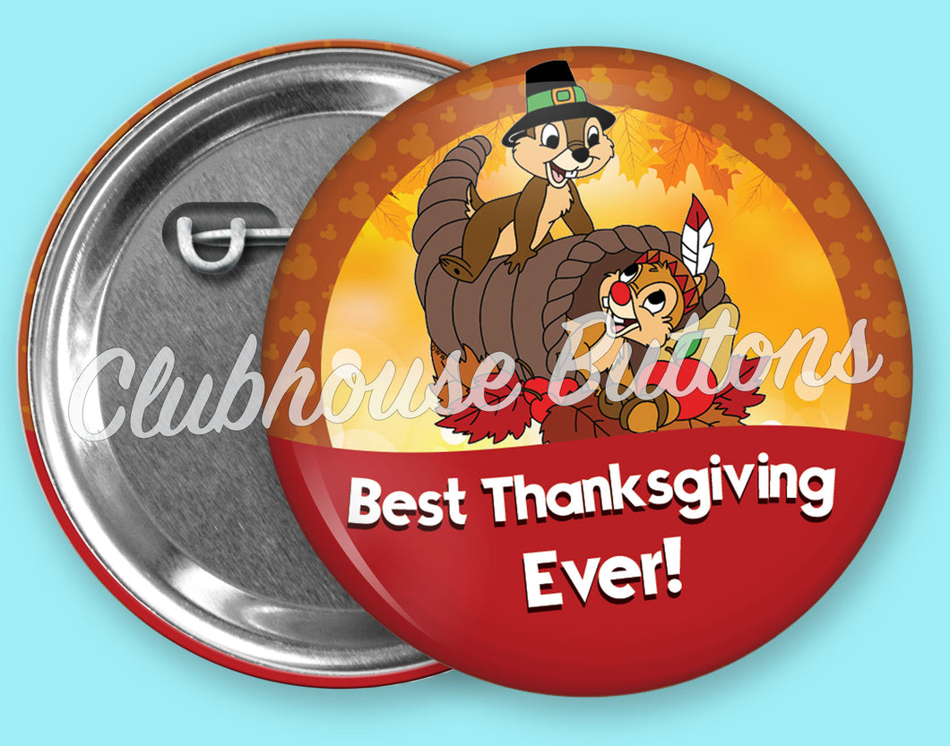 Chip and Dale Best Thanksgiving Ever Button
