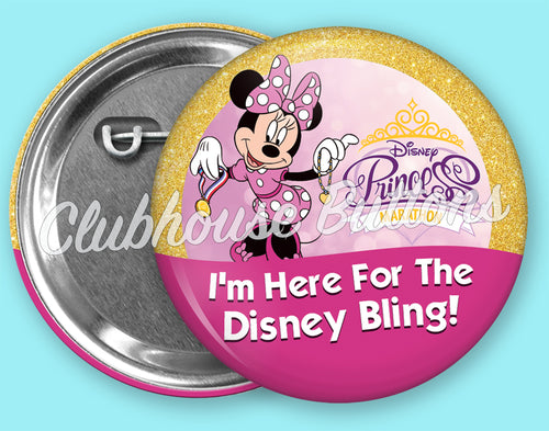 I'm Here For The Disney Bling! Button