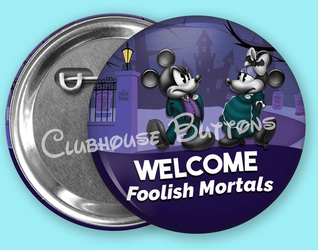 Welcome Foolish Mortals Haunted Mansion Button