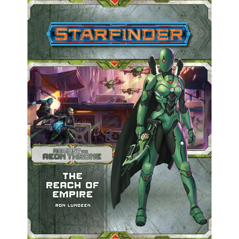 STARFINDER ADVENTURE PATH: AGAINST THE AEON THRONE 1 - THE REACH OF THE EMPIRE