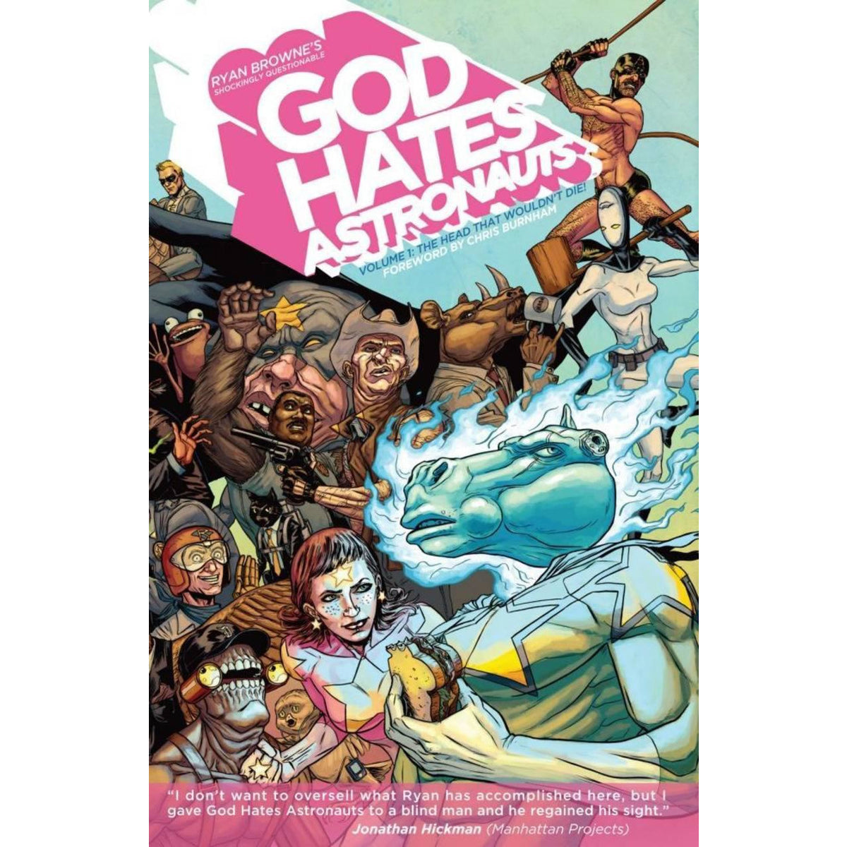 GOD HATES ASTRONAUTS VOLUME 01: THE HEAD THAT WOULDN'T DIE