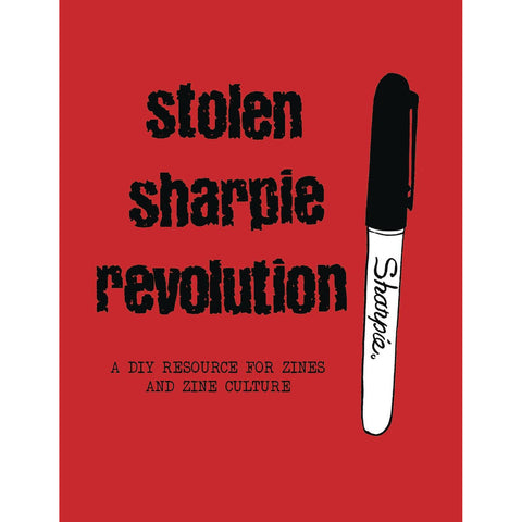 STOLEN SHARPIE REVOLUTION DIY RESOURCE ZINES (NEW ED)