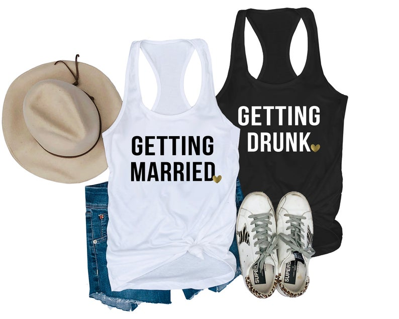 Getting Married & Getting Drunk  Bachelorette Party Tanks